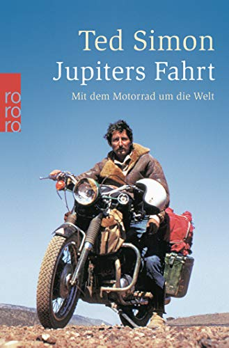 9783499126536: Jupiters Fahrt: Mit dem Motorrad um die Welt