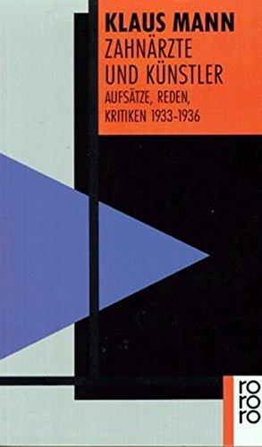 9783499127427: Zahnärzte und Künstler: Aufsätze, Reden, Kritiken 1933 - 1936