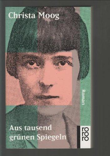 9783499127557: Aus tausend grünen Spiegeln. Roman