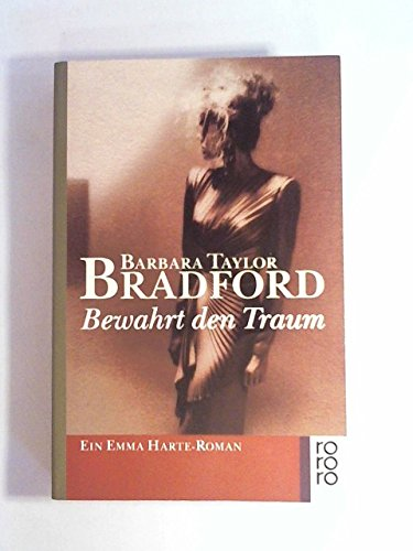 Bewahrt den Traum : Roman. Barbara Taylor Bradford. Dt. von Sonja Schleichert / Rororo ; 12794 - Bradford, Barbara Taylor (Verfasser)