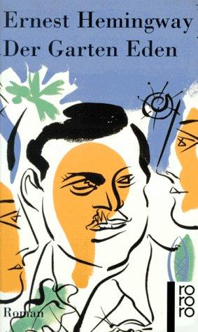 Der Garten Eden. Roman.: Ernest Hemingway