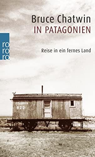 9783499128363: In Patagonien: Reise in ein fernes Land
