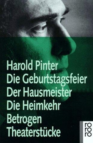 Die Geburtstagsfeier /Der Hausmeister /Die Heimkehr /Betrogen: Pinter, Harold