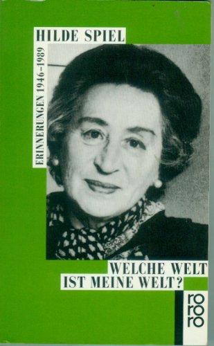 Welche Welt ist meine Welt?. Erinnerungen 1946 - 1989. - Literatur Spiel, Hilde.
