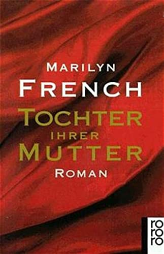 Tochter ihrer Mutter. Roman. (3499130114) by French, Marilyn