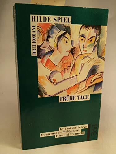 Frühe Tage : drei Romane. Nachw. von Geno Hartlaub, Rororo ; 13034 - Spiel, Hilde