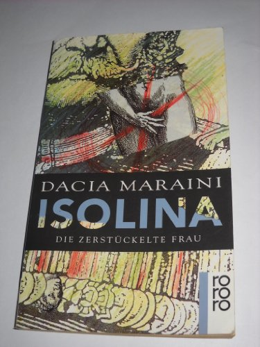 Isolina. Die zerstückelte Frau: Maraini, Dacia: