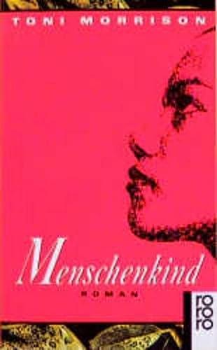 Menschenkind : Roman.: Morrison, Toni:
