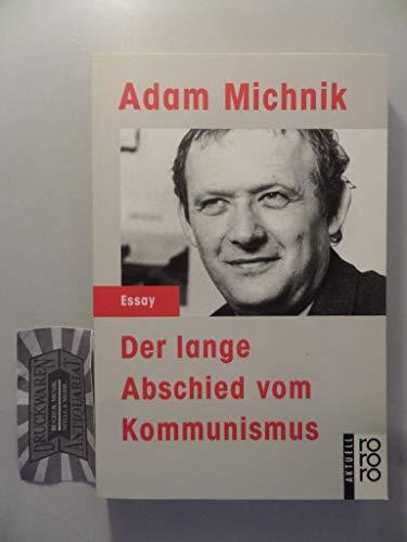 Der lange Abschied vom Kommunismus. - Michnik, Adam