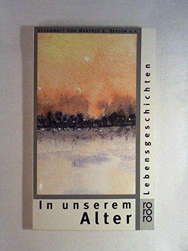 In unserem Alter. Lebensgeschichten.: Manfred E. Berger