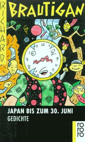 Japan bis zum 30. Juni. Gedichte.: Richard Brautigan