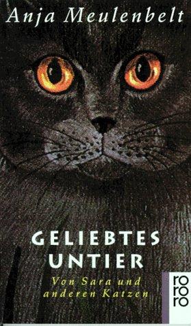 9783499132551: Geliebtes Untier. Von Sara und anderen Katzen.