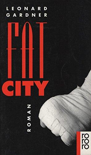 Fat City. Roman. Deutsch von Ursula Locke-Groß: Gardner,Leonard