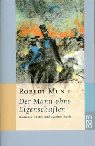 Der Mann ohne Eigenschaften I. Erstes und: Musil, Robert; Frise,