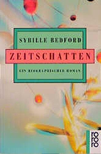 Zeitschatten: Ein Biographischer Roman (3499134748) by Sybille Bedford