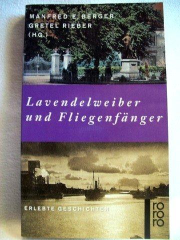 Lavendelweiber und Fliegenfänger.: Berger, Manfred; Rieber,