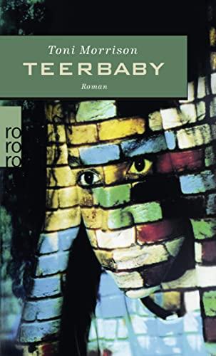 Teerbaby : Roman. Dt. von Uli Aumüller: Morrison, Toni