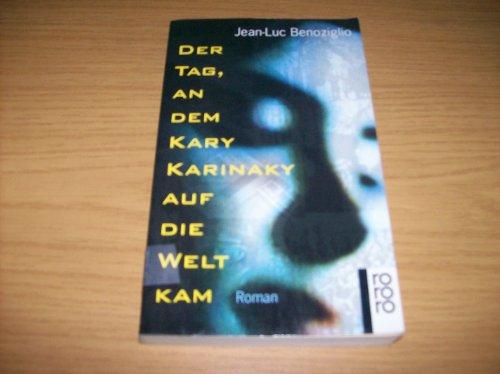9783499135798: Der Tag, an dem Kary Karinaky auf die Welt kam.