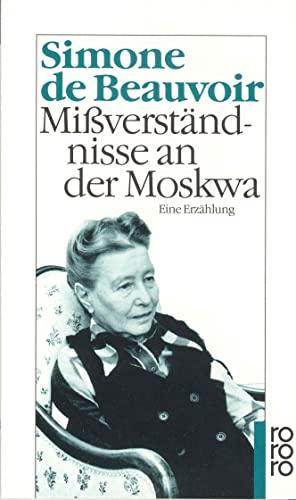 Missverständisse an der Moskwa : eine Erzählung. Simone de Beauvoir. Dt. von Judith Klein. Mit einem Nachw. von Judith Klein / Rororo ; 13597 - Beauvoir, Simone de (Verfasser)