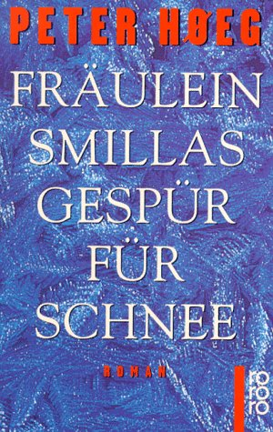 Fraeulein Smillas Gespuer Fuer Schnee (German Edition) (349913599X) by Hoeg, Peter