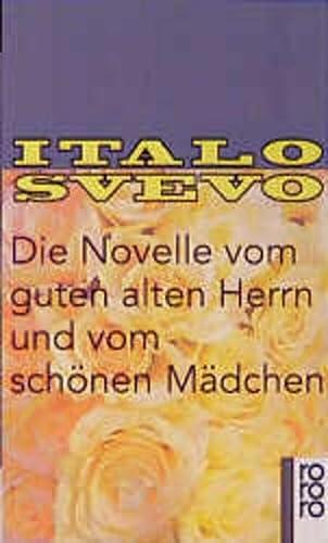 Die Novelle vom guten alten Herrn und: Svevo, Italo