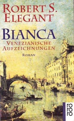 9783499136467: Bianca Venezianische Aufzeichnungen