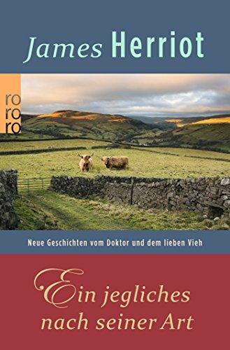 9783499137334: Ein jegliches nach seiner Art: Neue Geschichten vom Doktor und dem lieben Vieh