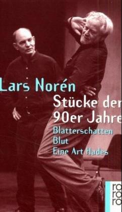 Stücke der 90er Jahre. Blätterschatten / Blut: Noren, Lars