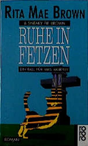 Ruhe in Fetzen. Ein Fall für Mrs. Murphy. (3499137461) by Rita Mae Brown; Sneaky Pie Brown