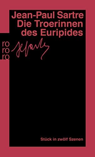 9783499137594: Die Troerinnen des Euripides: Stück in zwölf Szenen