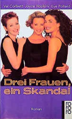 9783499137860: Drei Frauen, ein Skandal. Roman
