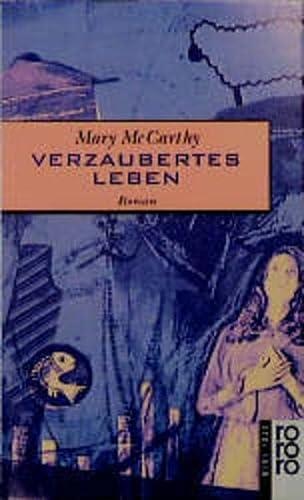Verzaubertes Leben : Roman. Dt. von Maria Carlsson / Rororo ; 13872 : Neue Frau - McCarthy, Mary
