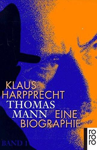 Thomas Mann. Eine Biographie (2 Baende): Harpprecht, Klaus