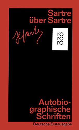 Sartre über Sartre (Autobiographische Schriften 2) hrsg. von Traugott König / rororo , 4040 - Sartre, Jean-Paul und Traugott König