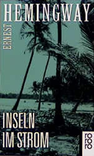 Inseln im Strom: Ernest Hemingway