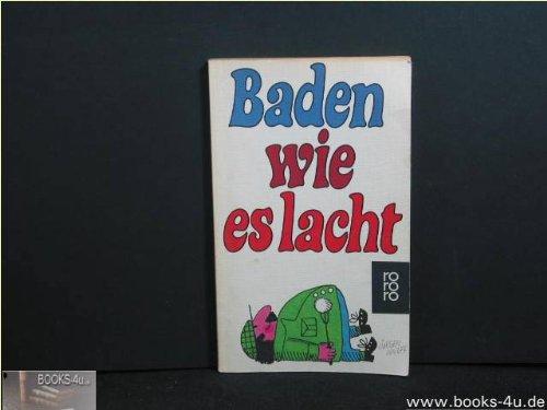 9783499140891: Baden, wie es lacht : 16 heitere Lektionen f�r jedermann. hrsg von G�nther Imm Mit Ill von Heinz Michel