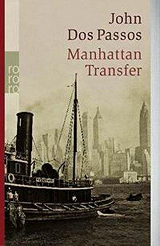 Manhattan Transfer. Roman. Aus dem Amerikanischen von Paul Baudisch. Originaltitel: Manhattan transfer. - (=rororo 4133). - Dos Passos, John