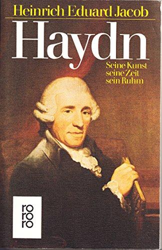 Haydn. Seine Kunst, seine Zeit, sein Ruhm: Heinrich Eduard, Jacob,: