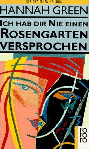 9783499141553: Ich Hab Dir Nie Einen Rosengarten Versprochen