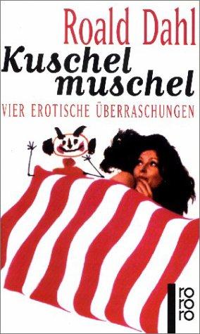 9783499142000: Kuschelmuschel. Vier erotische Überraschungen.