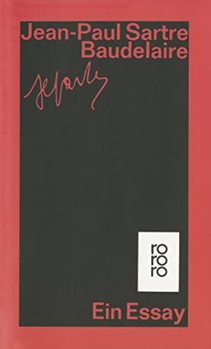 Baudelaire: Ein Essay.: Sartre, Jean-Paul