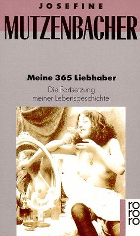 Meine 365 Liebhaber: Die Fortsetzung meiner Lebensgeschichte: Josefine Mutzenbacher