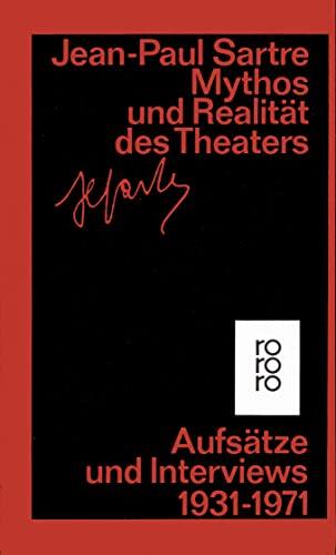 Mythos und Realität des Theaters. Schriften zu: Jean-Paul Sartre