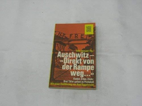 Auschwitz. Direkt von der Rampe weg. Kaduk,