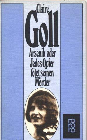 9783499145629: Arsenik oder Jedes Opfer tötet seinen Mörder.