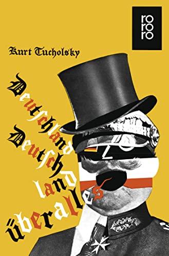 Deutschland, Deutschland über alles : Ein Bilderbuch v. Kurt Tucholsky und vielen Fotografen - Kurt Tucholsky