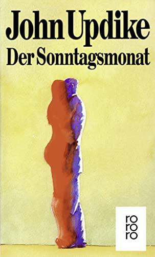 Der Sonntagsmonat : Roman. John Updike. Dt. von Kurt Heinrich Hansen / rororo ; 4676 - Updike, John (Verfasser)