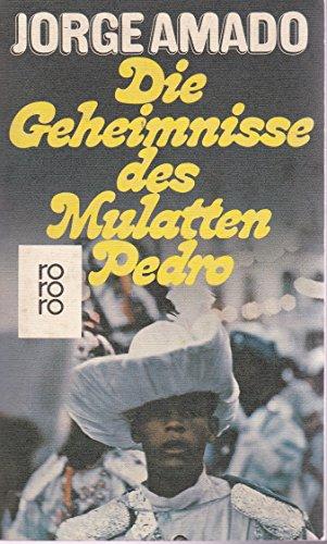 Geheimnisse des Mulatten Pedro, Die. Aus dem: Amado, Jorge: