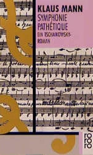Symphonie Pathetique, Ein Tschaikowsky-Roman (German Edition): Klaus Mann