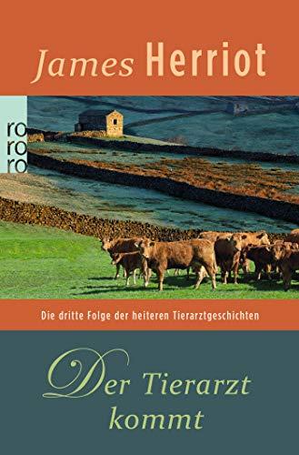 Der Tierarzt kommt. Die dritte Folge der heiteren Tierarztgeschichten. (3499149109) by James Herriot
